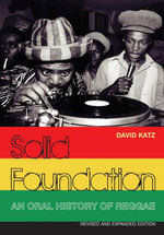 Solid Foundation : An Oral History of Reggae - Revised and Expanded Edition - David Katz