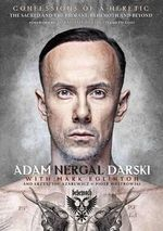 Confessions of a Heretic : The Sacred and the Profane: Behemoth and Beyond - Adam Nergal Darski
