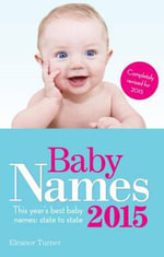 Baby Names 2015 : This Year's Best Baby Names: State to State - Eleanor Turner