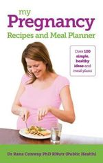 My Pregnancy Meal Planner and Recipes - Rana Conway