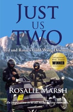 Just Us Two : Ned and Rosie's Gold Wing Discovery - Rosalie Marsh