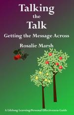 Talking the Talk : Getting the Message Across - Rosalie Marsh
