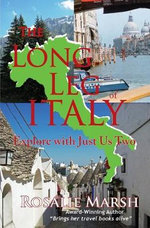 The Long Leg of Italy : Explore with Just Us Two - Rosalie Marsh