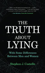 The Truth about Lying : With Some Differences between Men and Women - Stephen Costello