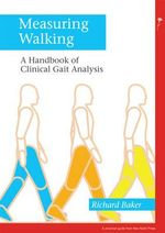 Measuring Walking : A Handbook of Clinical Gait Analysis - R. Baker