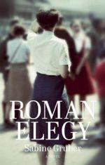 Roman Elegy - Sabine Gruber