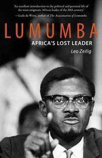 Lumumba : Africa's Lost Leader - Leo Zeilig