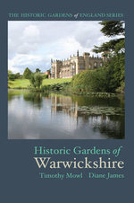 Historic Gardens of Warwickshire - Timothy Mowl