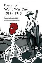 Poems of World War One 1914-1918 : Principles and Selected Applications - Steven Leslie Hill