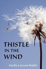 Thistle in the Wind - Media Lawson-Butler