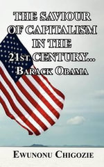 THE SAVIOUR OF CAPITALISM IN THE 21st CENTURY...Barack Obama : New Strategies for Development - Ewunonu Chigozie