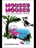 Mousey Mousey : And the Witches' Spell - Heather Flood