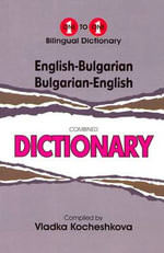 English-Bulgarian & Bulgarian-English One-to-one Dictionary : Script & Roman - V. Kocheshkova