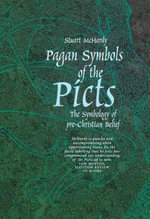 The Pagan Symbols of the Picts : The Symbology of Pre-Christian Belief - Stuart McHardy