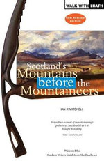 Scotland's Mountains Before the Mountaineers - Ian R. Mitchell