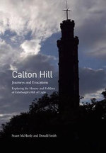 Calton Hill : Journeys and Evocations - Stuart McHardy