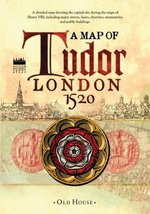 Historical Map of Tudor London, C.1520 : A Detailed Street Map of... - Historic Towns Trust