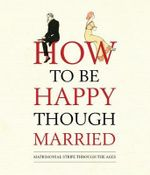 How to be Happy Though Married : Raising Little Suns in Xiamen - Old House Books