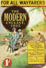 The Modern Cyclist, 1923 : For All Wayfarers - William Fitzwater Wray