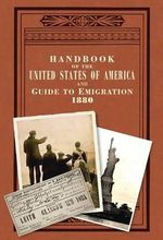 Handbook of the United States of America, 1880 : A Guide to Emigration - L.P. Brockett