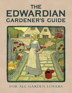 The Edwardian Gardener's Guide - Twigs Way