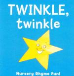 Twinkle, Twinkle : Nursery Rhyme Fun!