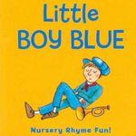 Little Boy Blue : Nursery Rhyme Fun!