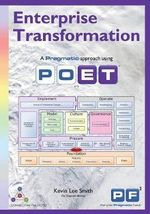 Enterprise Transformation : A Pragmatic Approach Using Poet - Kevin Lee Smith