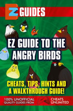 Guide to Angry Birds : Cheats Tips Hints and a Walkthrough Guide - The Cheatmistress