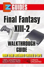 Final Fantasy X111-2 : EZ Guide - The Cheat Mistress