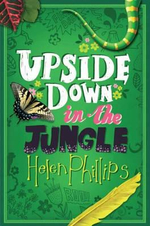 Upside Down in the Jungle - Helen Phillips