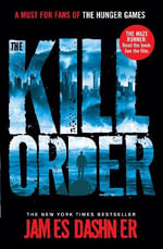 The Kill Order : The Maze Runner Prequel - James Dashner