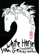 White Horse - Yan Ge