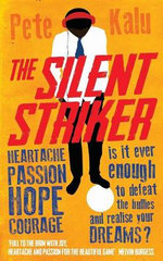 The Silent Striker : Hoperoad - Striker - Pete Kalu
