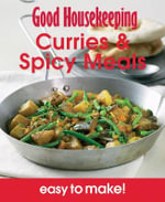 Curries & Spicy Meals : Good Housekeeping Easy To Make - Over 100 Triple-tested Recipes - Good Housekeeping Institute