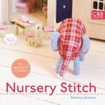 Nursery Stitch : 20 Projects to Make - Rebecca Shreeve