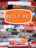 Quilt Me! : Using inspirational fabrics to create over 20 beautiful quilts - Jane Brocket