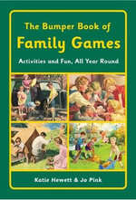 The Bumper Book of Family Games : Activities and Fun, All Year Round - Katie Hewett
