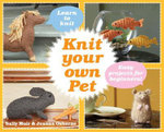 Knit Your Own Pet - Sally Muir