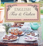 English Tea & Cakes : A Fine Selection of Sweet Treats - Various Various
