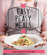 Easy Peasy Meals : Easy Meals for Every Day - Good Housekeeping Institute