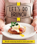 Let's Do Brunch : Morning Meals to Start Your Day - Good Housekeeping Institute