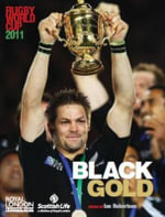 Rugby World Cup 2011 : Black Gold - Ian Richardson