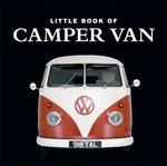 Little Book of Camper Van - Charlotte Morgan
