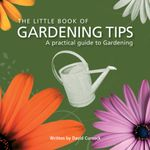 Little Book of Gardening Tips - David Curnock