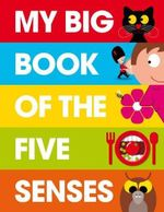 My Big Book of the Five Senses - Patrick George