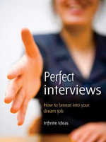 Perfect Interviews : How to Breeze Into Your Perfect Job - Ken Langdon