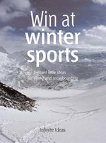 Win at winter sports : 52 brilliant ideas for skiing and snowboarding - Infinite Ideas