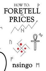 How to Foretell All Prices - Nsingo Sakala