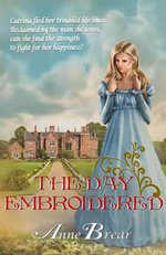 The Day Embroidered - Anne Brear